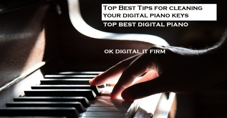Top Best Tips for cleaning your digital piano keys