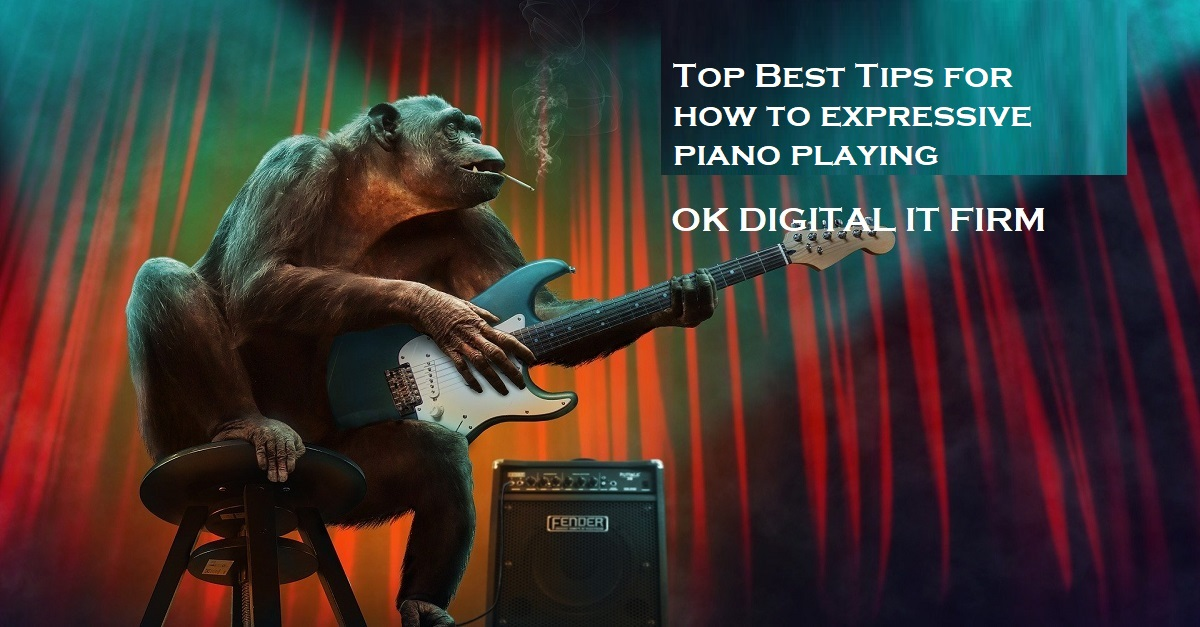 Top Best Tips for how to expressive piano playing