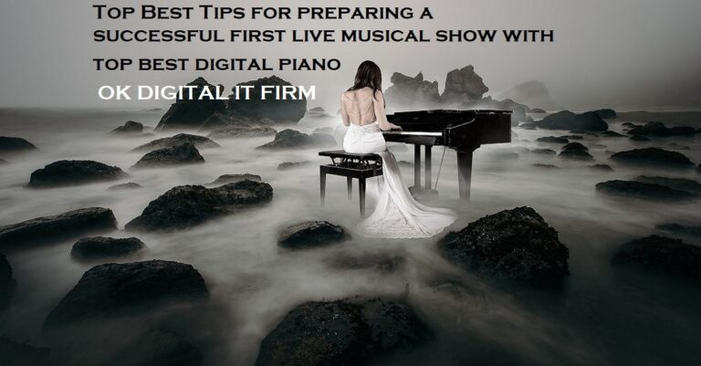Top Best Tips For Preparing A Successful First Live Musical Show With Piano