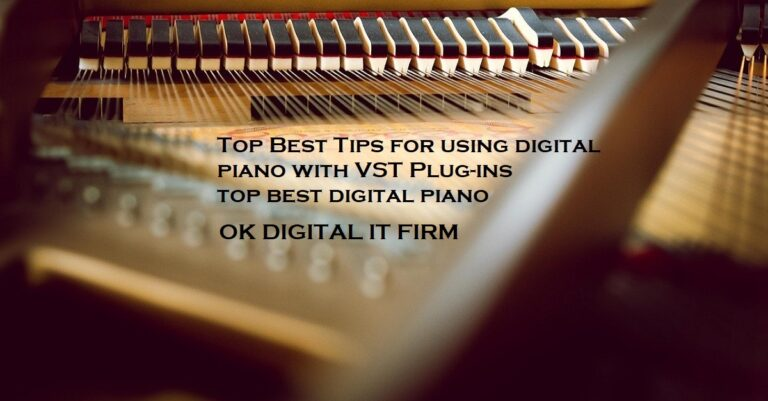 Top Best Tips for using digital piano with VST Plug-ins