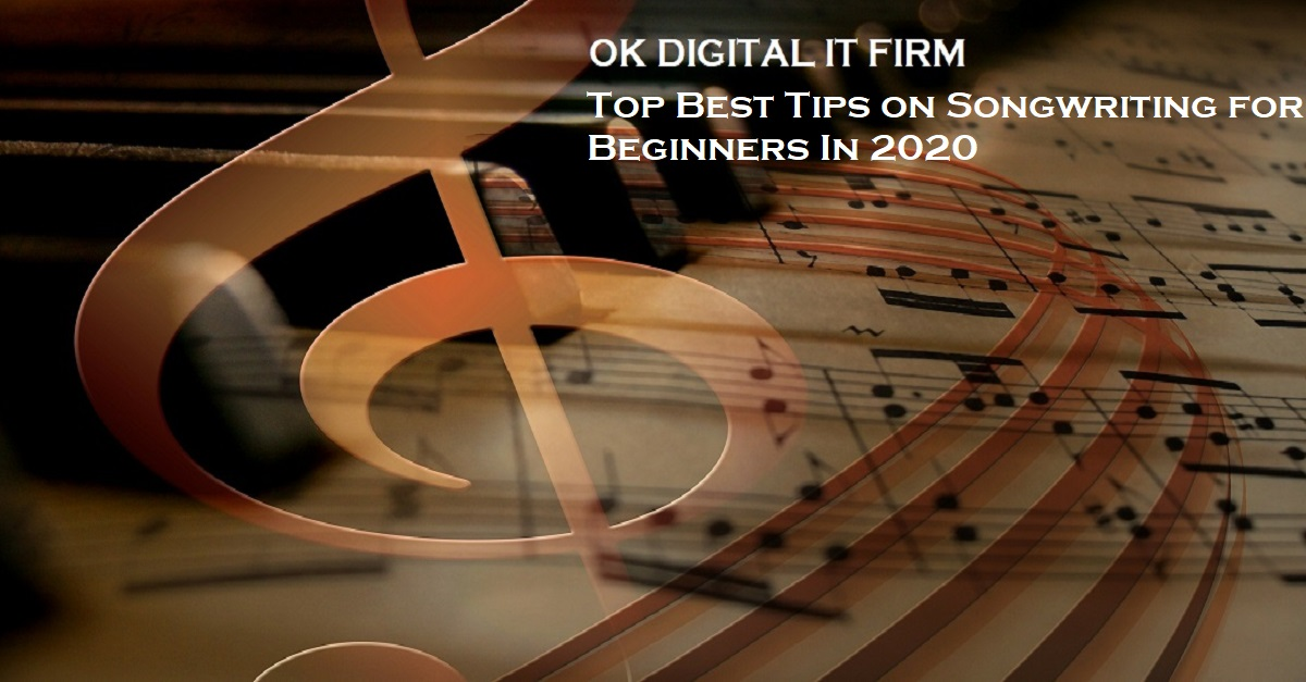 Top Best Tips on Songwriting for Beginners In 2020