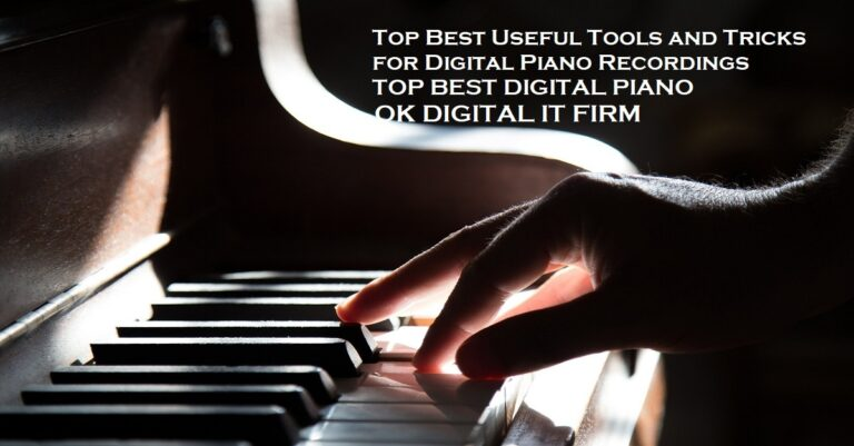 Top Best Useful Tools and Tricks for Digital Piano Recordings