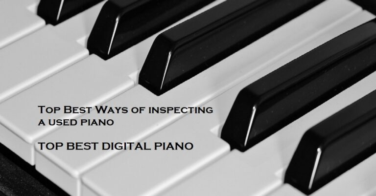 Top Best Methods Of Used Piano Inspection In 2021