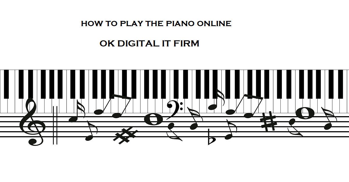 How To Play The Piano Online? Discover HERE