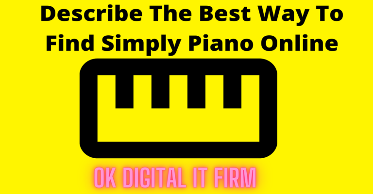 Describe The Best Way To Find Simply Piano App Review