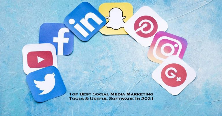 Top Best Social Media Marketing Tools & Useful Software In 2021