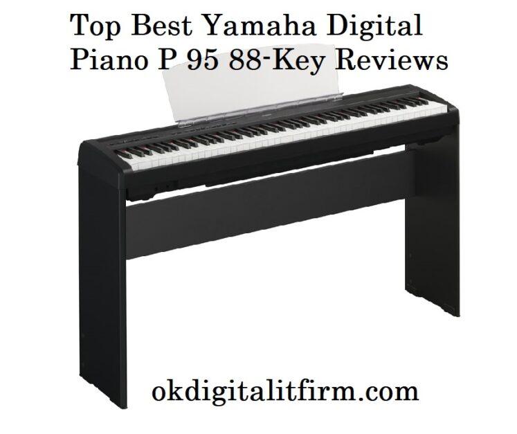 Top Best Yamaha Digital Piano P 95 88-Key Reviews